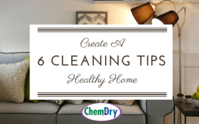 "6 Cleaning Tips: ""Create A Healthy Home"""